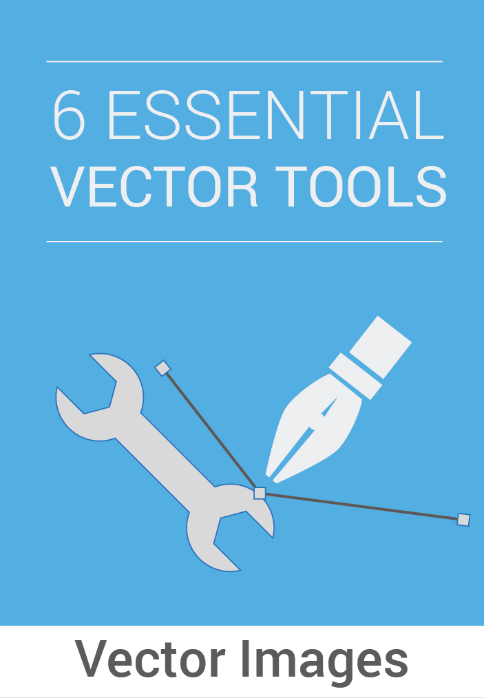 6 Essential Vector Tools That You Cannot Do Without